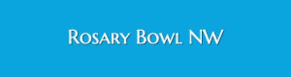 Rosary Bowl Northwest